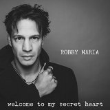 Welcome To My Secret Heart Lyrics Robby Maria