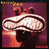 Kicked Lyrics Serial Joe