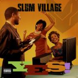 Yes! Lyrics Slum Village