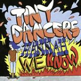 Hannah, We Know (EP) Lyrics Tiny Dancers