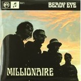 Millionaire (Single) Lyrics Beady Eye