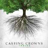 Thrive Lyrics Casting Crowns
