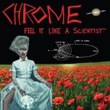 Feel It Like a Scientist Lyrics Chrome