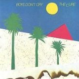 Boys Don't Cry Lyrics Cure, The