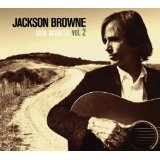 Solo Acoustic Vol 2 Lyrics Jackson Browne
