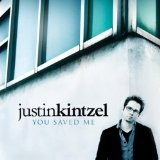 You Saved Me Lyrics Justin Kintzel