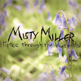 Tiptoe Through The Bluebells (Single) Lyrics Misty Miller
