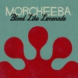 Blood Like Lemonade Lyrics Morcheeba
