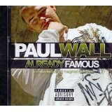 Already Famous Lyrics Paul Wall