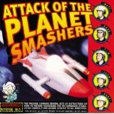 Attack Of The Planet Smashers Lyrics Planet Smashers