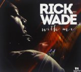 With Me Lyrics Rick Wade