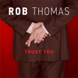 Trust You (Single) Lyrics Rob Thomas