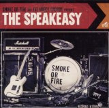 The Speakeasy Lyrics Smoke Or Fire