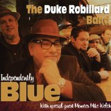 Independently Blue Lyrics The Duke Robillard Band