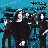The Tragically Hip (EP) Lyrics The Tragically Hip