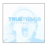 Distractions (EP) Lyrics True Things