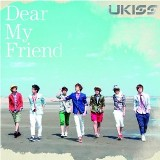 [Japanese Single] Dear my Friend Lyrics U-Kiss