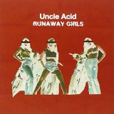 Runaway Girls Lyrics Uncle Acid And The Deadbeats