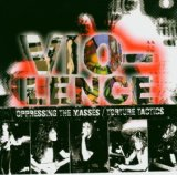 Oppressing The Masses Lyrics Vio-Lence