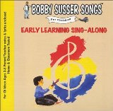 Early Learning Sing-Along (Bobby Susser Songs For Children) Lyrics Bobby Susser