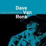 LIVE IN MONTEREY Lyrics Dave Van Ronk