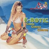 Gimme Gimme Gimme Lyrics E-Rotic