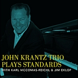 John Krantz Trio Plays Standards (feat. Karl McComas-Reichl & Jim Eklof) Lyrics John Krantz