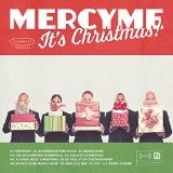 MercyMe, It's Christmas Lyrics MercyMe