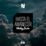 Hasta el Amanecer (Single) Lyrics Nicky Jam