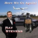 Here We Go Again! Lyrics Ray Stevens