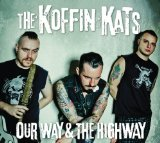 Our Way & The Highway Lyrics The Koffin Kats