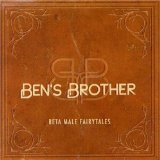 Beta Male Fairytales Lyrics Ben's Brother