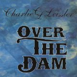 Over the Dam Lyrics Charlie Leissler