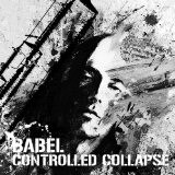 Babel Lyrics Controlled Collapse