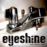 How About That? (EP) Lyrics Eyeshine
