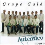 Autentico Lyrics Grupo Gale