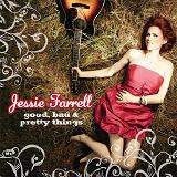 Good Bad & Pretty Things Lyrics Jessie Farrell