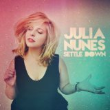 Settle Down Lyrics Julia Nunes