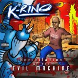 Annihilation Of The Evil Machine Lyrics K-Rino