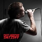 Satisfy Lyrics Kris Herman