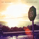 Go Don't Stop (EP) Lyrics Mat. McHugh