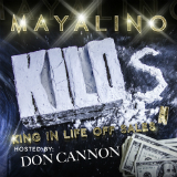 K.I.L.O.S. (Mixtape) Lyrics Mayalino