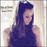 The A Team (Single) Lyrics Megan Nicole