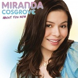 About You Now Lyrics Miranda Cosgrove
