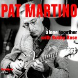 Alone Together Lyrics Pat Martino