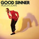 Good Sinner Lyrics Pigeon John