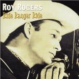 Ride Ranger Ride Lyrics Roy Rogers