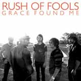 Grace Found Me (Single) Lyrics Rush Of Fools