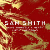 Have Yourself a Merry Little Christmas (Single) Lyrics Sam Smith
