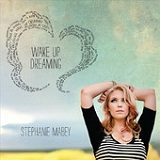 Wake Up Dreaming Lyrics Stephanie Mabey